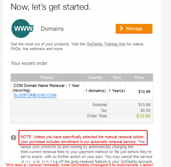 GoDaddy will change your manual renewal domains to auto-renewal without asking you first :-(